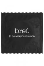 Préservatif humour - Bref Je Sais Pas Dire Non : Préservatif Bref, Je Sais Pas Dire Non, un préservatif personnalisé humoristique de qualité, fabriqué en France, marque Callvin.